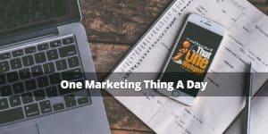 One Marketing Thing