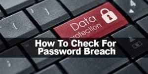 how-to-check-for-password-breach