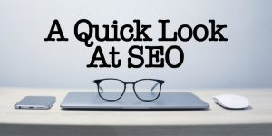 A quick look at search engine optimization